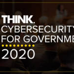 Think Cybersecurity for Government 2020